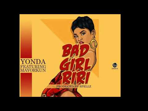 Yonda ft Mayorkun - Bad Girl Riri (Official Audio)