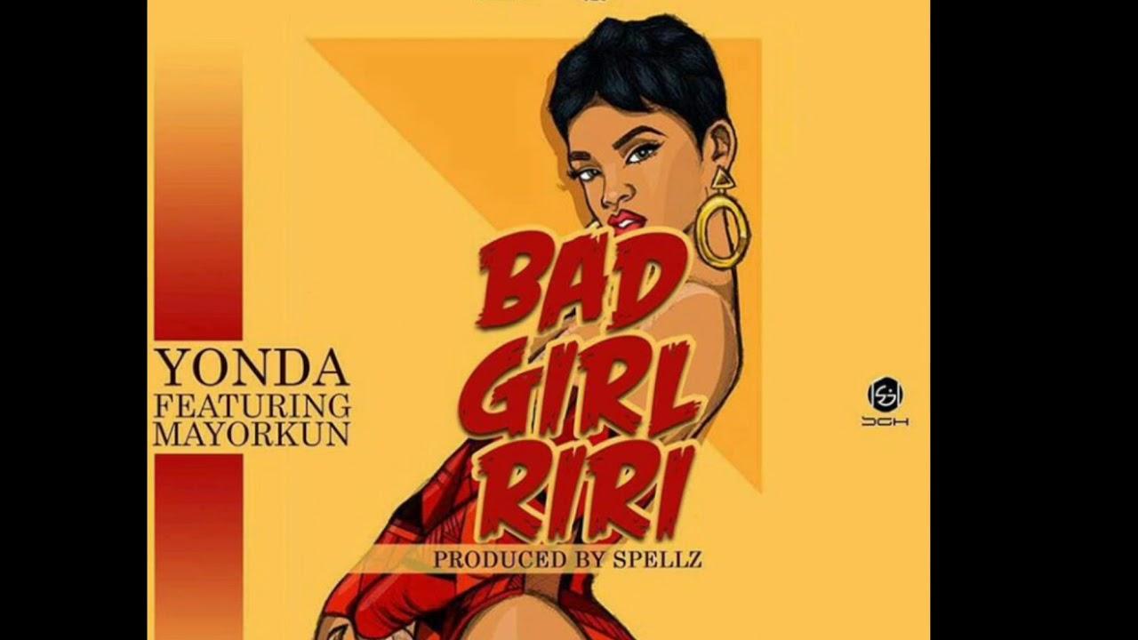 Download Yonda ft Mayorkun - Bad Girl Riri (Official Audio)