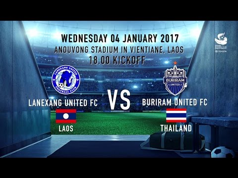 TMCC Finals 2016: Lanexang United FC Vs Buriram  United FC - Lao Commentary.