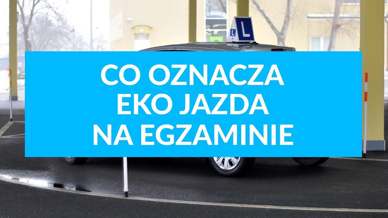 Co oznacza Eko Jazda na egzaminie na prawo jazdy