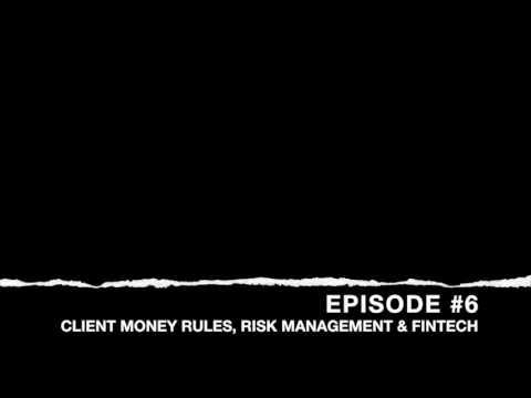 Client money rules, risk management and Fintech.