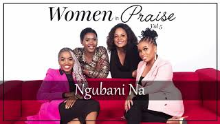 Women In Praise - Ngubani Na - Audio - Gospel Praise \u0026 Worship Song
