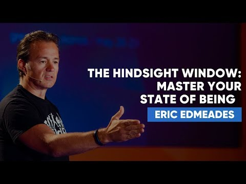 The Hindsight Window: Master Your State Of Being  Eric Edmeades