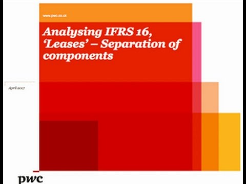 PwC's Analysing IFRS 16 Leases - 6. Separation Of Components