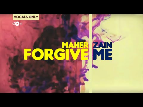 Maher Zain - Forgive Me | Vocals Only (No Music)