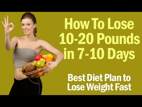 How to Lose Weight (10-20 Pounds) in 7-10 Days - Best Diet ...