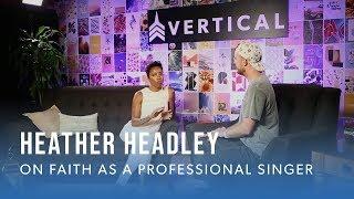 heather headley on faith as a professional singer