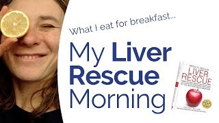 Liver Rescue - What I eat on a Liver Rescue Morning à la Medical Medium