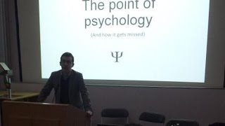 The Point of Psychology (And How It Gets Missed)