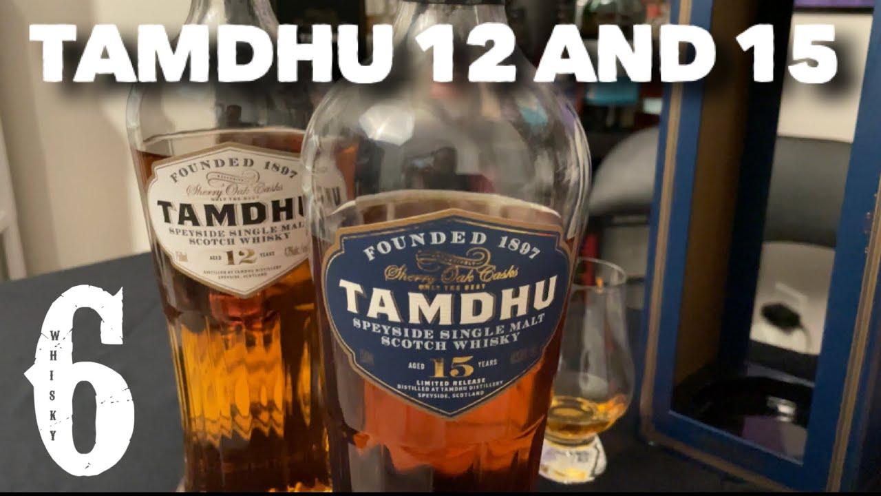 Tamdhu 12 and 15