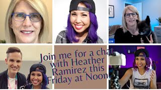Live at Noon Chat with Heather Ramirez, YouTube Coach Extraordinaire!