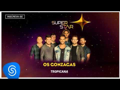Os Gonzagas - Tropicana (SuperStar 2015) [Áudio Oficial]