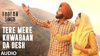 "Tere Mere Khwabaan Da Desh: Toofan Singh (Audio) | Ranjit Bawa, Shipra Goyal | ""Punjabi Movie 2017"""