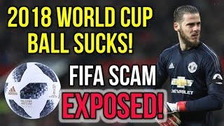 FIFA SCAM EXPOSED! - DE GEA, TER STEGEN & REINA HATE THE 2018 WORLD CUP BALL!
