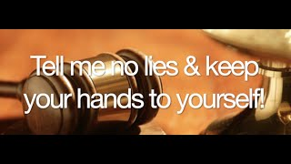 The Behan Law Group, P.L.L.C. Video - Tell me no lies & keep your hands to yourself!