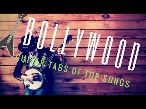 Guitar tabs of popular Bollywood song tunes - |Guitar TABS|Evergreen songs on guitar