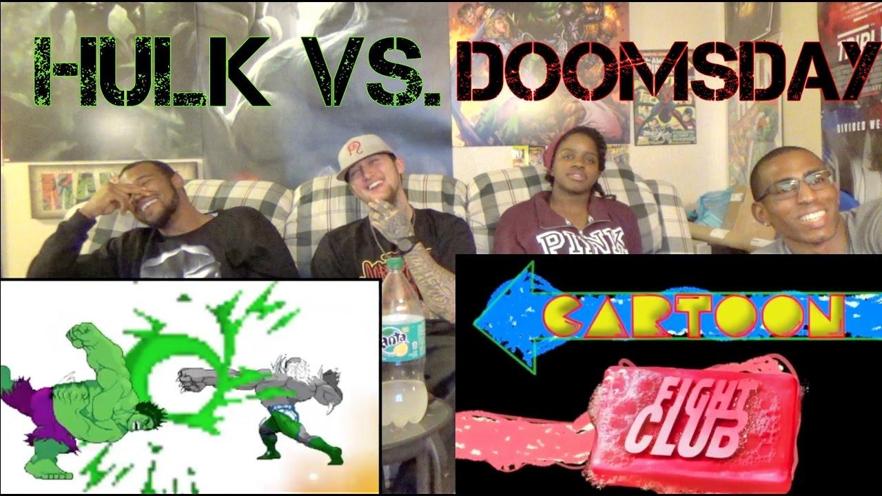 HULK VS DOOMSDAY Cartoon Fight Club Reaction! - YouTube Doomsday Vs Hulk Death Battle Reaction