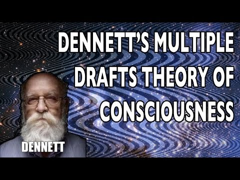 Dennett's Multiple Drafts Theory of Consciousness