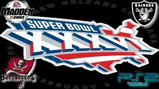 Madden 2002 PS2 Gameplay: Super Bowl XXXVI - Tampa Bay Buccaneers vs. Oakland Raiders
