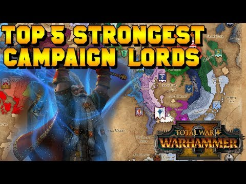 Top 5 Strongest Campaign Lords in Total War: Warhammer 2