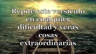 Repite este versículo ante cualquier dificultad y verás ...