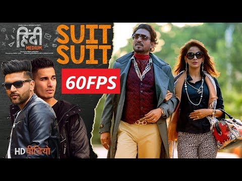 [60FPS] Suit Suit Video Song | Hindi Medium | Irrfan Khan & Saba Qamar | Guru Randhawa | Arjun