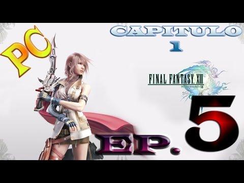 Final Fantasy XIII | Gameplay español | PC 1080p | Cap 2 | Ep 5 | adios snow