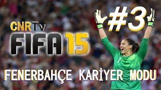 Fifa 15 - Fenerbahçe Kariyer Mod Bölüm 3 - Direkçi Caner Paşa [Facecam]