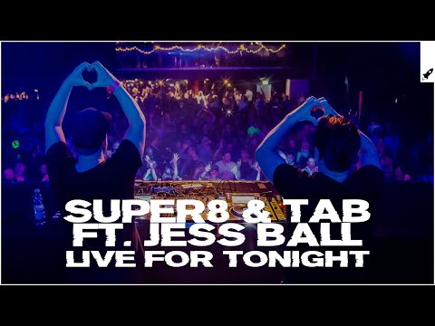 Super8 & Tab Feat. Jess Ball - Live For Tonight (Extended Mix)