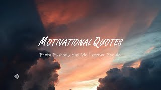 Motivational Quotes From Famous and Well-known People