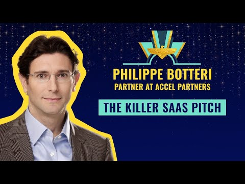 """""""The Killer SaaS Pitch"""" by Philippe Botteri, Partner at Accel Partners"""