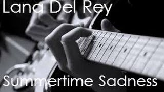 Lana Del Rey - Summertime Sadness (Guitar Cover )