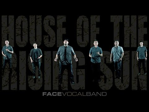 House of the Rising Sun (Face Vocal Band Cover)