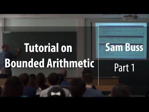 Tutorial on Bounded Arithmetic. Part 1 | Sam Buss | Лекториум