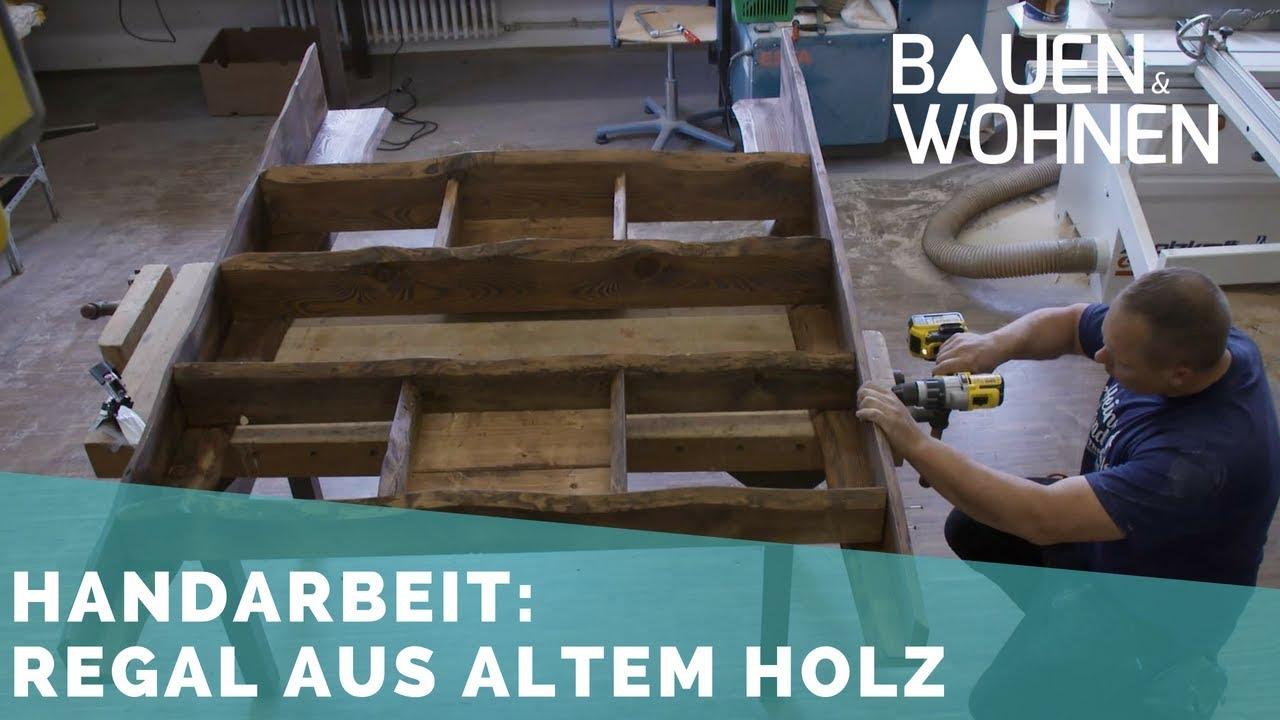 Lieblich Möbel Aus Altholz Selber Machen