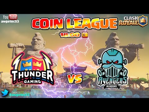 🔴 DIRECTO COIN LEAGUE | THUNDER GAMING vs AVENGERS ACADEMY | CLASH ROYALE con angelrc53