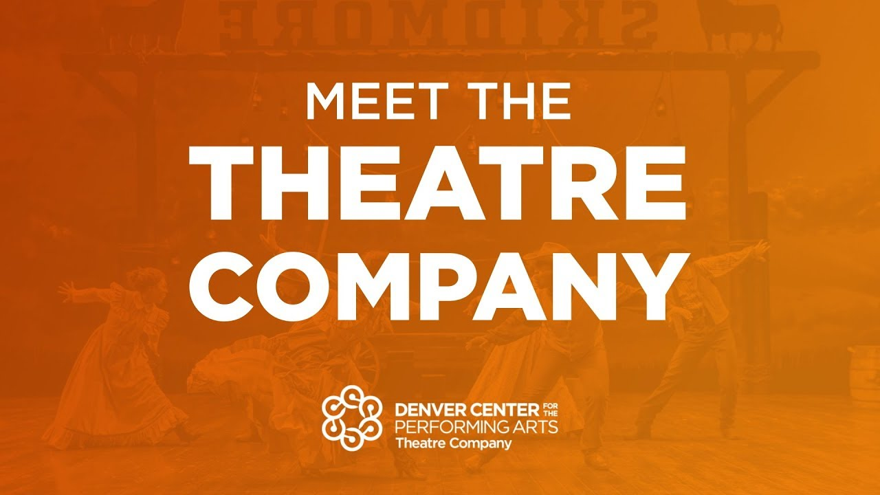 Theatre Company - Denver Center for the Performing Arts