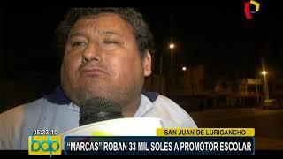 "San Juan de Lurigancho: ""Marcas"" roban 33 mil soles a promotor escolar"