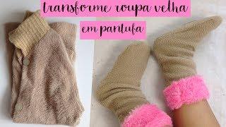 DIY PANTUFA FÁCIL USANDO ROUPA VELHA – TRANSFORME CASACO EM PANTUFA