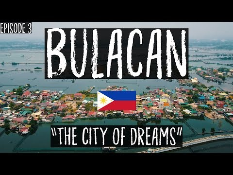 Bulacan|The City Of Dreams