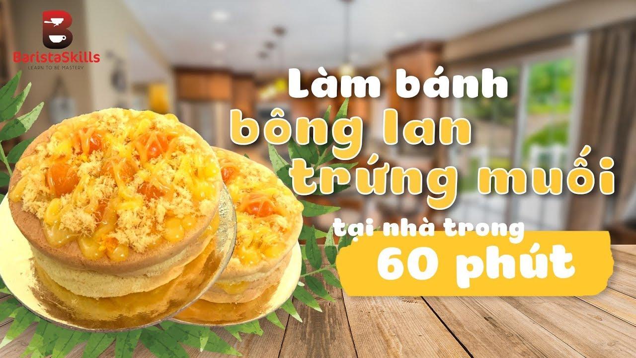 [BARISTA SKILLS] Bài 02: 60 Phút Làm Bông Lan Trứng Muối không dùng lò nướng