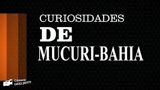 CURIOSIDADES DE MUCURI BAHIA