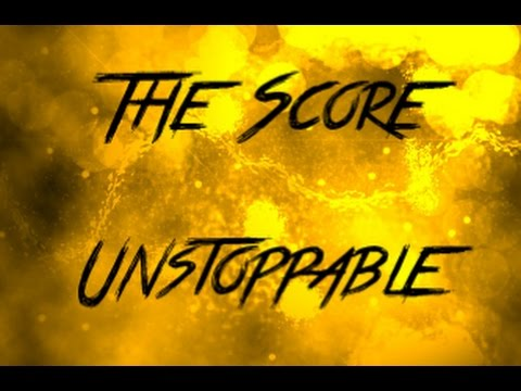 The Score Unstoppable