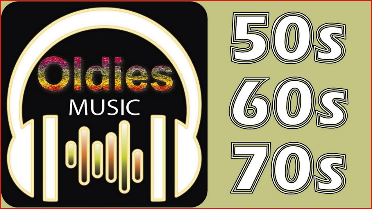 Oldies 50 S 60 S 70 S Music Playlist Best Oldies