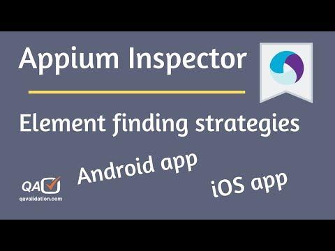 Appium Element Finding Strategies | Appium Inspector | Android | IOS