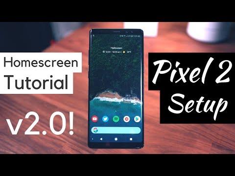 Homescreen Setup Tutorial v2.0! Pixel 2 Setup! [Step by Step]