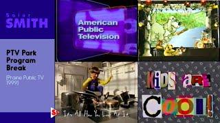 Gambar cover PTV Park Program Break [Prairie Public TV 1999]