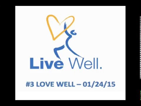 "Live Well #3- ""Love Well"" 1/24/2016"