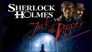 Sherlock Holmes vs. Jack the Ripper. Обзор игры. Пятая игра в серии игр о Шерлоке Холмсе.