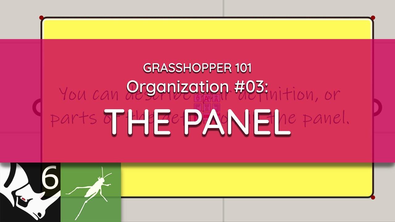 Grasshopper 101: Organization   #03 The Panel